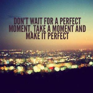 don'twaitforperfect