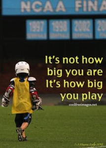 How Big You Play the Game