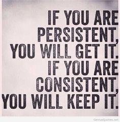 Persistent…Consistent